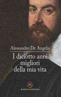 I diciotto anni migliori della mia vita - Alessandro De Angelis