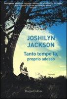 Tanto tempo fa, proprio adesso - Jackson Joshilyn