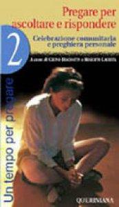 Copertina di 'Un tempo per pregare [vol_2] / Pregare per ascoltare e rispondere'