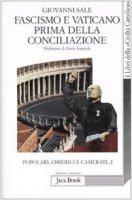 Fascismo e Vaticano prima della Conciliazione - Sale Giovanni