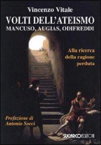 Copertina di 'Volti dell'ateismo. Mancuso, Augias, Odifreddi'