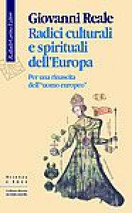 Copertina di 'Radici culturali e spirituali dell'Europa'