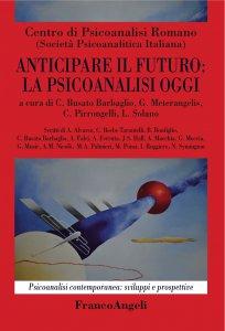 Copertina di 'Anticipare il futuro: la psicoanalisi oggi'
