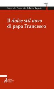 Copertina di 'Il dolce stil novo di papa Francesco'