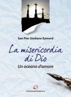 La Misericordia di Dio - Pier Giuliano Eymard
