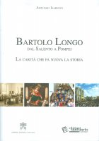 Bartolo Longo dal Salento a Pompei - Antonio Illibato