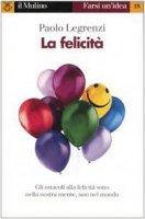 La felicità - Legrenzi Paolo
