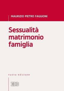 Copertina di 'Sessualità matrimonio famiglia'