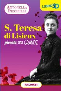 Copertina di 'S. Teresa di Lisieux piccola ma grande'