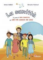 La santità - Baffetti Barbara, Mantovani Alessandra