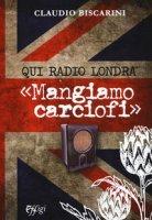 Qui Radio Londra «Mangiamo carciofi» - Biscarini Claudio
