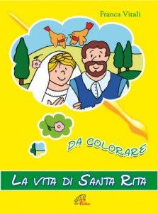 Copertina di 'La vita di santa Rita da colorare'