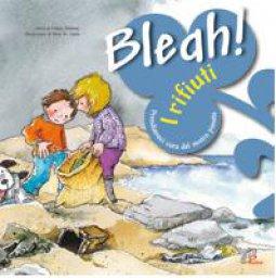 Copertina di 'Bleah! I rifiuti'