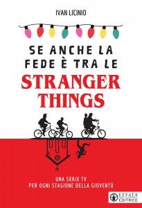 Copertina di 'Se anche la fede è tra le Stranger Things'
