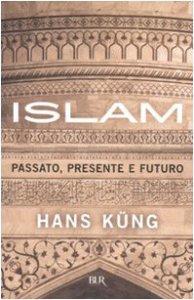 Copertina di 'Islam. Passato, presente e futuro'