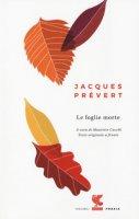 Le foglie morte. Testo originale a fronte - Prévert Jacques