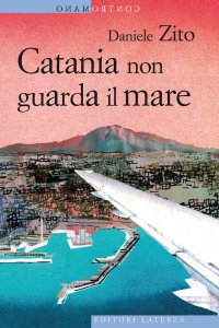 Copertina di 'Catania non guarda il mare'