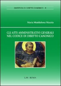 Copertina di 'Gli atti amministrativi generali nel Codice di Diritto Canonico'