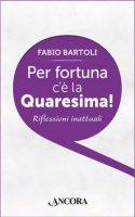 Per fortuna c'è la Quaresima! - Fabio Bartoli