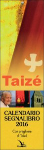 Copertina di 'Taizé - Calendario segnalibro 2016'
