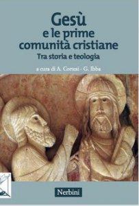 Copertina di 'Gesù e le prime comunità cristiane'