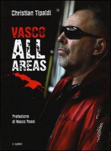 Copertina di 'Vasco All Areas. Ediz. illustrata'