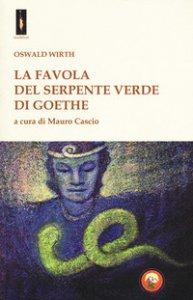 Copertina di 'La «favola del serpente verde» di Goethe'