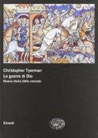 Le guerre di Dio - Tyerman Christopher