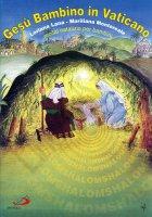 Gesù Bambino in Vaticano - Loriana Lana, Mariliana Montereale