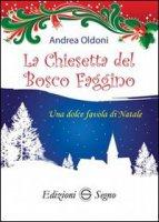 La Chiesetta del Bosco Faggino - Andrea Oldoni