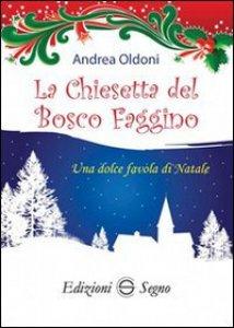 Copertina di 'La Chiesetta del Bosco Faggino'
