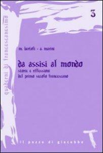 Copertina di 'Da Assisi al mondo. Storie e riflessioni del primo secolo francescano'
