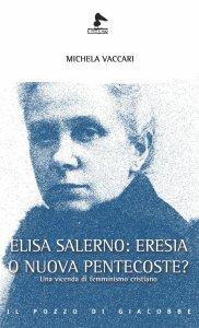 Copertina di 'Elisa Salerno: eresia o nuova Pentecoste?'