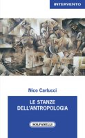 Le stanze dell'antropologia - Carlucci Nico