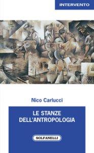 Copertina di 'Le stanze dell'antropologia'