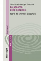 Lo sguardo dello schermo - Massimo Giuseppe Eusebio