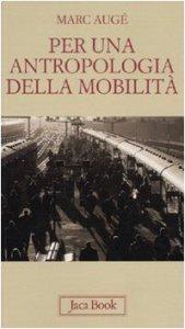 Copertina di 'Per un'antropologia della mobilità'