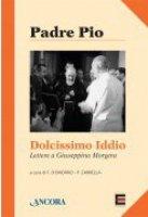 Dolcissimo Iddio - San Pio da Pietrelcina