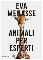 Animali per esperti - Menasse Eva