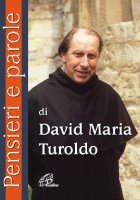 Pensieri e parole di David Maria Turoldo