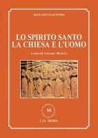 Lo Spirito Santo, la Chiesa e l'Uomo - Donato Valentini