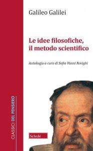 Copertina di 'Le idee filosofiche, il metodo scientifico'