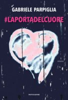 #Laportadelcuore - Parpiglia Gabriele