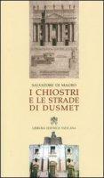 I chiostri e le strade di Dusmet - Di Mauro Salvatore
