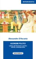 Agonismi politici - Alessandro D'Ascanio