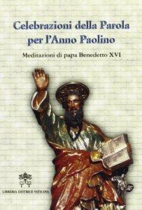 Copertina di 'Celebrazioni della Parola per l'Anno Paolino.  Meditazioni di papa Benedetto XVI'