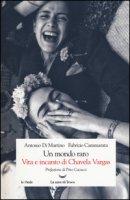 Un mondo raro. Vita e incanto di Chavela Vargas - Di Martino Antonio, Cammarata Fabrizio