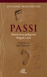 Copertina di 'Passi. Diario di un pellegrino Vangelo e Zen'