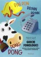 Giochi fonologici. Attività di discriminazione uditiva e impostazione articolatoria - Zoccali Alessandra, Mauro Valentina