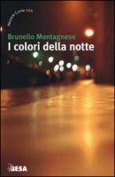I colori della notte - Montagnese Brunello